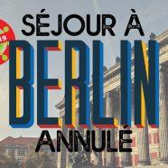 Annulation séjour BERLIN